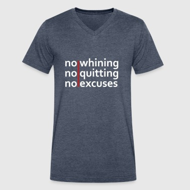 No Whining | No Quitting | No Excuses - Men's V-Neck T-Shirt by Canvas