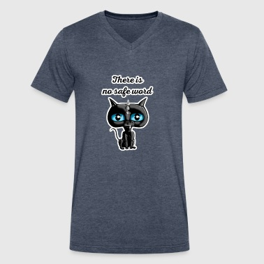 There is no safe word - Gimpy Cat - Men's V-Neck T-Shirt by Canvas