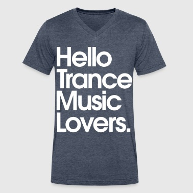 Trance Hello Trance Music Lovers - Men's V-Neck T-Shirt by Canvas