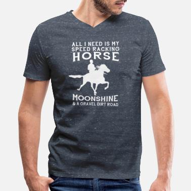 Speedrackinghorseworld All I Need is my Speed Racking Horse - Men's V-Neck T-Shirt by Canvas