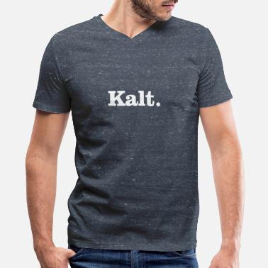 Kalt Kalt - Men's V-Neck T-Shirt by Canvas