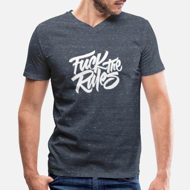 Fuck Rule fuck the rules - Men's V-Neck T-Shirt by Canvas