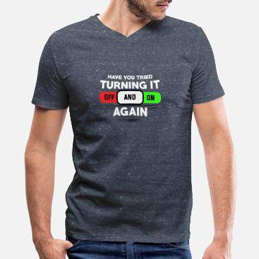Crowd Have You Tried Turning It Off and on Again - Men's V-Neck T-Shirt by Canvas