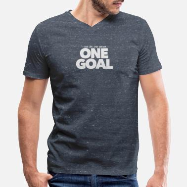 One Goal one life one dream One Goal 1 - Men's V-Neck T-Shirt by Canvas
