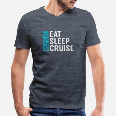 Eat Sleep Vacation Eat Sleep Cruise Repeat Funny Vacation Crusing - Men's V-Neck T-Shirt by Canvas