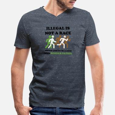 Illegal Illegal not race border patrol - Men's V-Neck T-Shirt