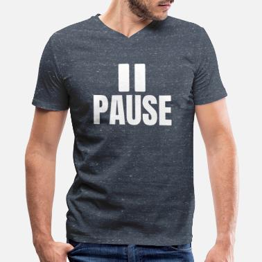 Pause PAUSE - Men's V-Neck T-Shirt
