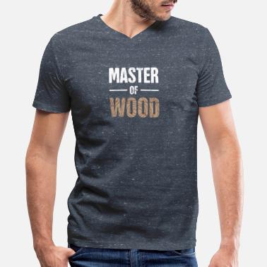 Master Carpenter Master Of Wood | Funny Carpenter Graphic - Men's V-Neck T-Shirt by Canvas