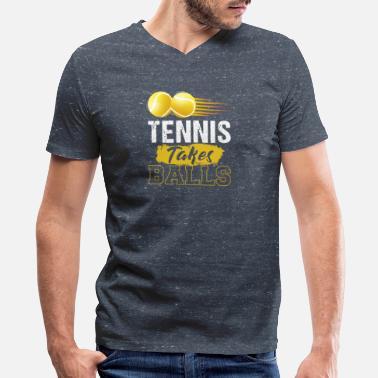 f71a235a Tennis Takes Balls Funny Tennis Gift - Men's V-Neck T. Men's V-Neck T- Shirt