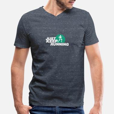 Keep On Running Keep running - Men's V-Neck T-Shirt by Canvas