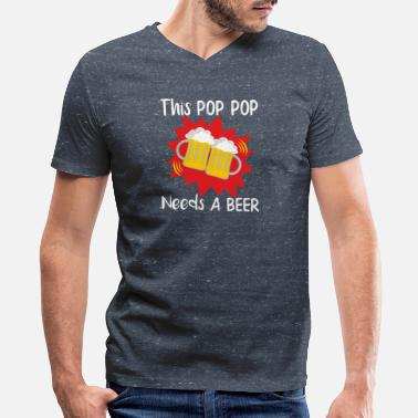 Poppop Pop Pop This Pop Pop Needs a Beer - Men's V-Neck T-Shirt by Canvas