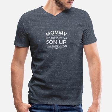 Son And Mommy Mommy Working From Son Up Till Son Down - Mommy P - Men's V-Neck T-Shirt by Canvas