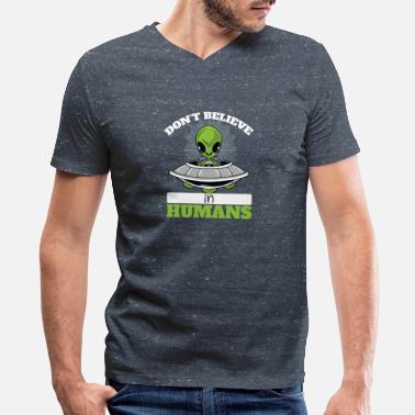 Ufo Don't believe in humans Alien Ufo - Men's V-Neck T-Shirt