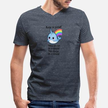 Narwhal The Always Be A Narwhal Toddler Premium T Shirt - Men's V-Neck T-Shirt