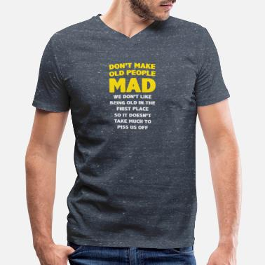 Dont Be Mad DONT MAKE OLD PEOPLE MAD - Men's V-Neck T-Shirt by Canvas