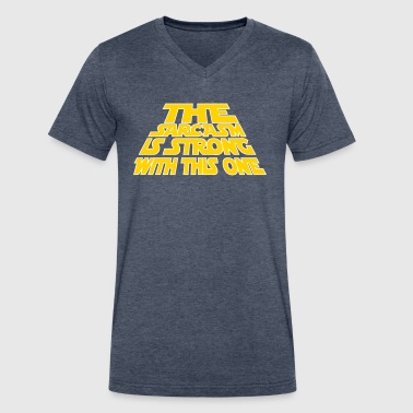 The Sarsasm is strong with this one-funny saying - Men's V-Neck T-Shirt by Canvas