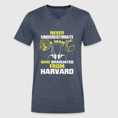 NEVER UNDERESTIMATE A MAN GRADUATED FROM HARVARD! - Men's V-Neck T-Shirt by Canvas