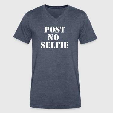 Post no selfie - Men's V-Neck T-Shirt by Canvas