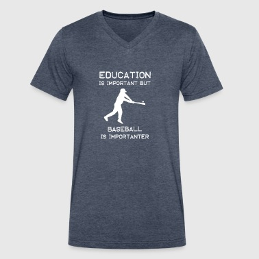 Education is important but Baseball is importanter - Men's V-Neck T-Shirt by Canvas