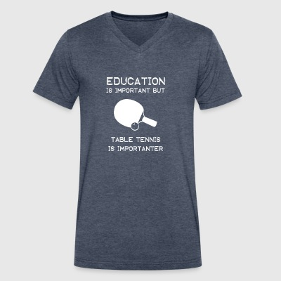 Table Tennis is importanter than education - Men's V-Neck T-Shirt by Canvas