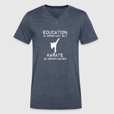 Education is important but Karate is importanter - Men's V-Neck T-Shirt by Canvas