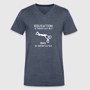 Education is important but BMX is importanter - Men's V-Neck T-Shirt by Canvas