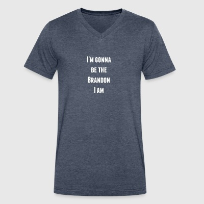 I'm gonna be the Brandon I am - Men's V-Neck T-Shirt by Canvas