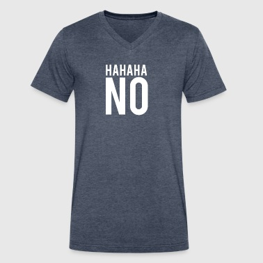 HaHaHa NO - Men's V-Neck T-Shirt by Canvas