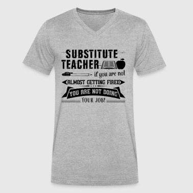 Substitute Teacher Job Shirt - Men's V-Neck T-Shirt by Canvas