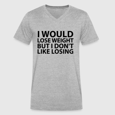 I Would Lose Weight - Men's V-Neck T-Shirt by Canvas