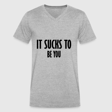 Sucking Dad it suck to be you - Men's V-Neck T-Shirt by Canvas