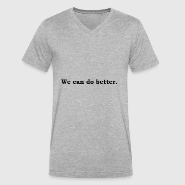 Together We Can Do It We Can Do Better - Men's V-Neck T-Shirt by Canvas