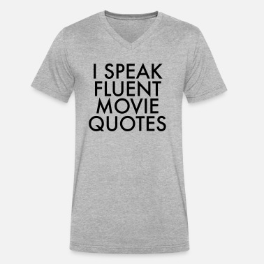 Cool Quote I Speak Fluent Movie Quotes - Men's V-Neck T-Shirt by Canvas