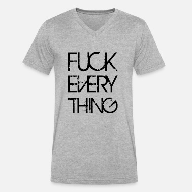 Teen Fuck FUCK EVERYTHING - Men's V-Neck T-Shirt by Canvas