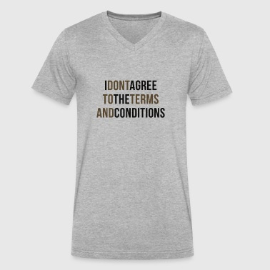 I Write Stuff I Dont Agree To The Terms And Conditions - Men's V-Neck T-Shirt by Canvas