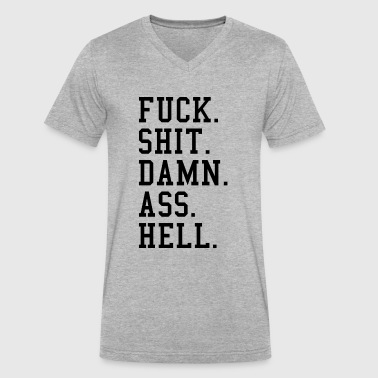 FUCK SHIT DAMN ASS HELL - Men's V-Neck T-Shirt by Canvas