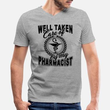 Pharmacist Taken Care Of By Pharmacist Shirt - Men's V-Neck T-Shirt