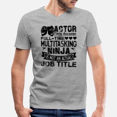 Actor Actor Job Title Shirt - Men's V-Neck T-Shirt by Canvas