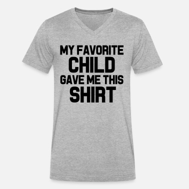 828054f96 My Favorite Child Gave Me This Shirt funny Dad Men's T-Shirt ...