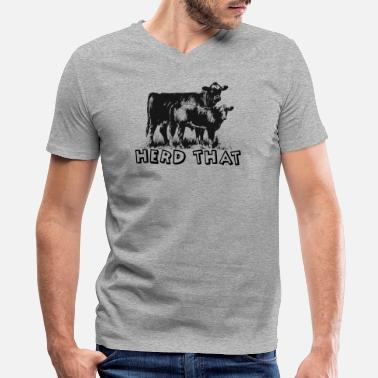 Show Cattle I Herd That T-Shirt for Cattle Cow Farmer Rancher - Men's V-Neck T-Shirt by Canvas