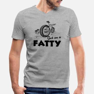Bike Fat Bike Get On A Fatty Shirt - Men's V-Neck T-Shirt
