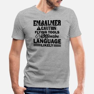 Embalming Embalmer Caution Shirt - Men's V-Neck T-Shirt by Canvas
