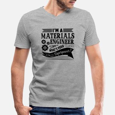 Material Materials Engineer Superpower Shirt - Men's V-Neck T-Shirt