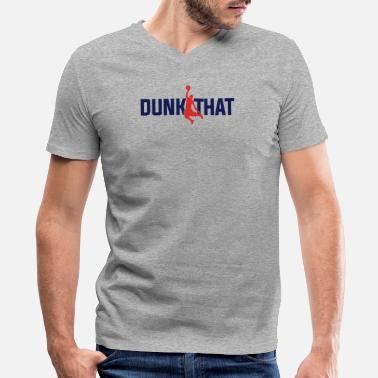 Dunking DUNK THAT - Men's V-Neck T-Shirt by Canvas