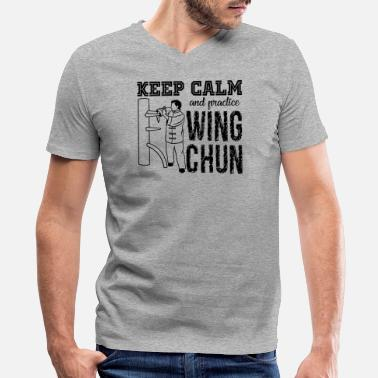 Keep Calm And Practice Wing Chun Shirt - Men's V-Neck T-Shirt