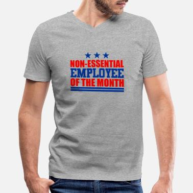 Employee Non-essential Employee of the Month - Men's V-Neck T-Shirt