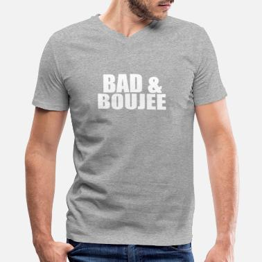 Bad & Boujee & bad boujee - Men's V-Neck T-Shirt by Canvas