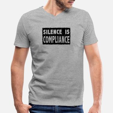 Loud Silence Silence Is Compliance - Men's V-Neck T-Shirt by Canvas