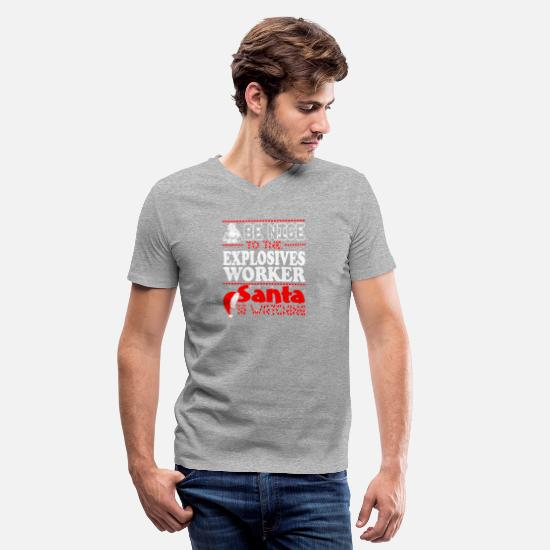 Festival T-Shirts - Be Nice To Explosives Worker Santa Watching - Men's V-Neck T-Shirt heather gray