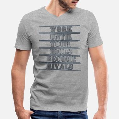 Rivals Work until your idols become rivals - Men's V-Neck T-Shirt by Canvas